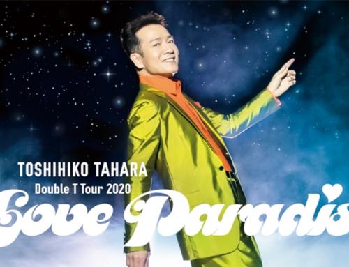 TOSHIHIKO TAHARA DOUBLE 'T' TOUR 2020 Love Paradise